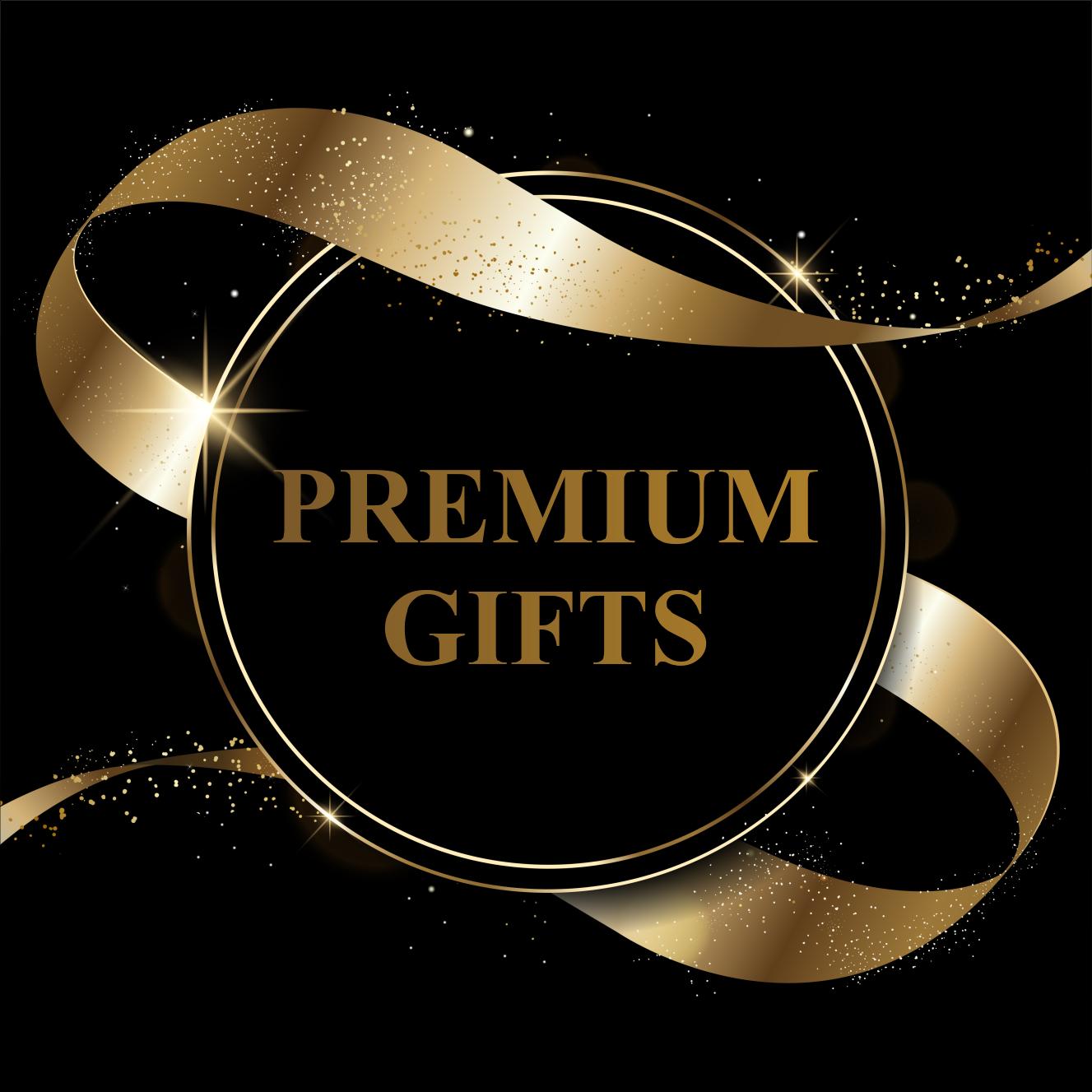 #Premium Gifts
